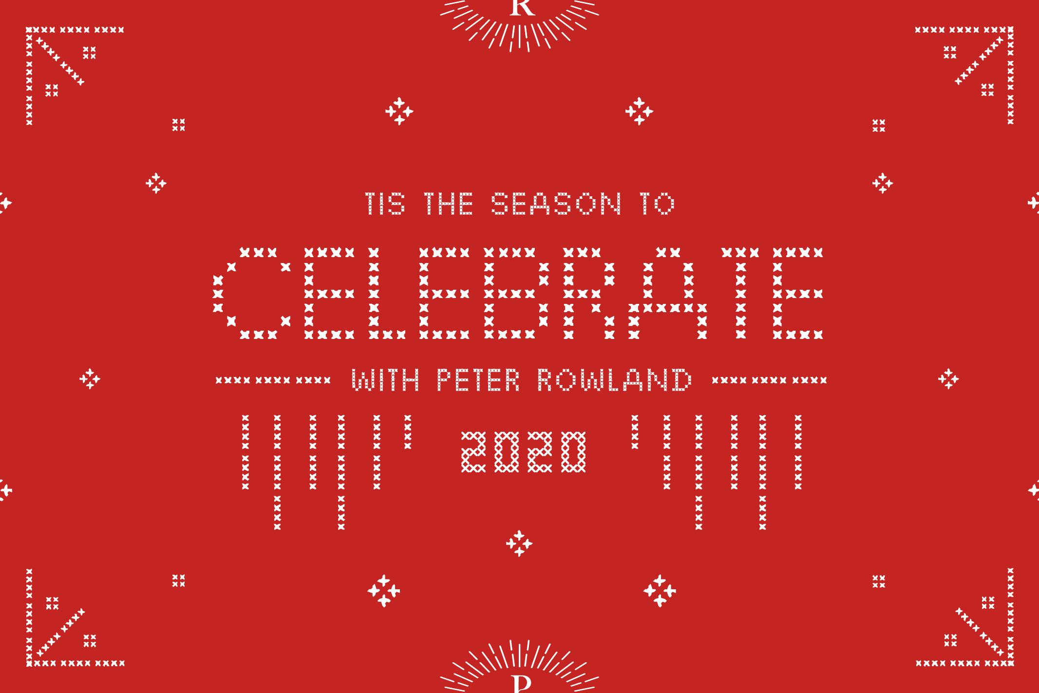 PETER ROWLAND CHRISTMAS 2020 CELEBRATE